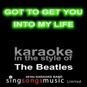 Got To Get You Into My Life (Originally Performed By The Beatles) [Karaoke Audio Version] Song