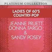 Ladies Of 60's Country-Pop: Jeanne Pruett, Donna Fargo & Sandy Posey Songs