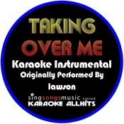 Taking Over Me (Originally Performed By Lawson) [Instrumental Version] Songs