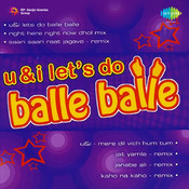 U And I - Lets Do Balle Balle Songs
