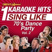 Drew's Famous #1 Karaoke Hits: Sing Like 70's Dance Party, Vol. 2 Songs