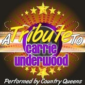 A Tribute To Carrie Underwood Songs