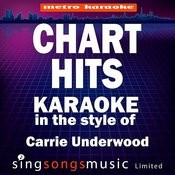 Chart Hits (In The Style Of Carrie Underwood) [Karaoke Version] Songs