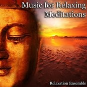 Music For Relaxing Meditations Songs
