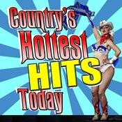 Country's Hottest Hits Today Songs