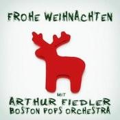 Frohe Weihnachten Mit Arthur Fiedler & Boston Pops Orchestra Songs