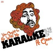 You Ought To Be With Me (In The Style Of Al Green) [Karaoke Version] - Single Songs