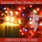 Instrumental Piano Christmas Carols: Christmas Time Is Here Songs