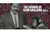 The Sounds Of Slim Gaillard, Vol. 4 Songs