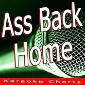 Ass Back Home (Originally Performed By Gym Class Heroes) [Karaoke Version] Song