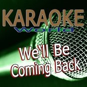 We'll Be Coming Back (Originally Performed By Calvin Harris) [Karaoke Version] Song