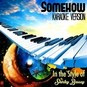 Somehow (In The Style Of Shirley Bassey) [Karaoke Version] Song