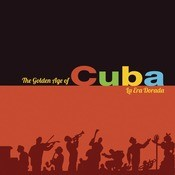 The Golden Age Of Cuba Songs
