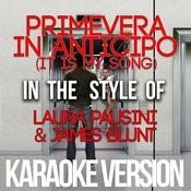 Primevera In Anticipo (It Is My Song) [In The Style Of Laura Pausini & James Blunt] [Karaoke Version] - Single Songs