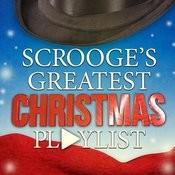 Scrooge's Greatest Christmas Playlist Songs