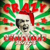 Crazy Christmas Songs Songs