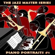 The Jazz Master Series: Piano Portraits, Vol. 1 Songs