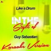 Like A Drum (In The Style Of Guy Sebastian) [Karaoke Version] - Single Songs