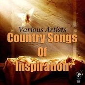 Country Songs Of Inspiration Songs