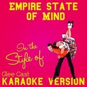 Empire State Of Mind (In The Style Of Glee Cast) [Karaoke Version] Song