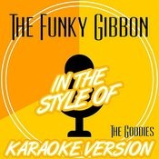 The Funky Gibbon (In The Style Of The Goodies) [Karaoke Version] Song