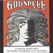 Godspell - A Musical Based Upon The Gospel According To St. Matthew Songs