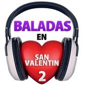 Baladas En San Valentin, Vol. 2 Songs