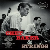 Chet Baker And Strings: The Complete Sessions (Bonus Track Version) Songs