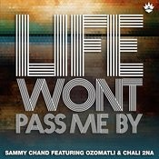 Life Won't Pass Me By Songs