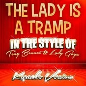 The Lady Is A Tramp (In The Style Of Tony Bennet And Lady Gaga) [Karaoke Version] - Single Songs
