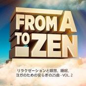 フロム・a・トゥ・zen, Vol. 2(リラクゼーションと瞑想、睡眠、ヨガのための安らぎの25曲) Songs