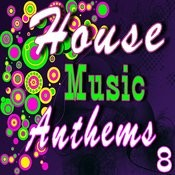 House Music Anthems, Vol. 8 Songs