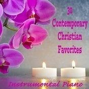 30 Contemporary Christian Favorites: Instrumental Piano Songs