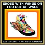 Shoes With Wings On, I Go Out Of Walk Songs