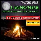 Lagerfeuer In Einem Wald Um Mitternacht: Natur Pur: Sonderausgabe Songs