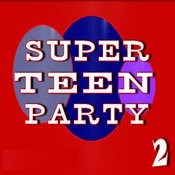 Super Teen Party, Vol. 2 Songs