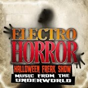Electro Horror Halloween Freak Show: Music From The Underworld Songs