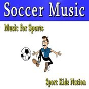 Music For Sports Soccer Music, Vol. 1 (Instrumental) Songs