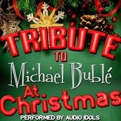 Tribute To Michael Bublé At Christmas Songs