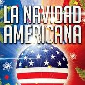 La Navidad Americana (35 Canciones Y Villancicos De Navidad Típicas De Los Estados-Unidos) Songs