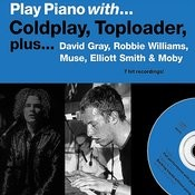 Play Piano With…coldplay, Toploader, David Gray, Robbie Williams, Muse, Elliott Smith & Moby Songs