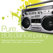 Pure... 80's Dance Party Songs