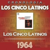 Los Cinco Latinos Cronología - Los Cinco Latinos (1964) Songs