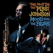 This Must Be The Plas! Johnson. Mood For The Blues Songs