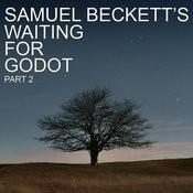 Samuel Beckett's Waiting For Godot, Pt. 2 Songs