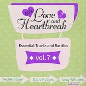 Love & Heartbreak From The 50's, Hits, Essential Tracks And Rarities, Vol. 7 Songs