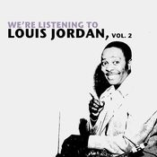 We're Listening To Louis Jordan, Vol. 2 Songs