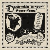 Death Might Be Your Santa Claus Songs