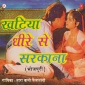Khatiya Dheere Se Sarkana Songs