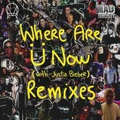 Where Are Ü Now (with Justin Bieber) (Remixes) Songs